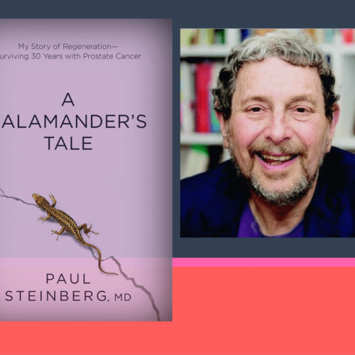 """PAUL STEINBERG, MD., CANCER SURVIVOR, AUTHOR OF """"A SALAMANDER'S TALE."""" INTERVIEW"""