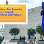 National Gallery of Art Renovation, Interview with Susan Wertheim & Harry Cooper