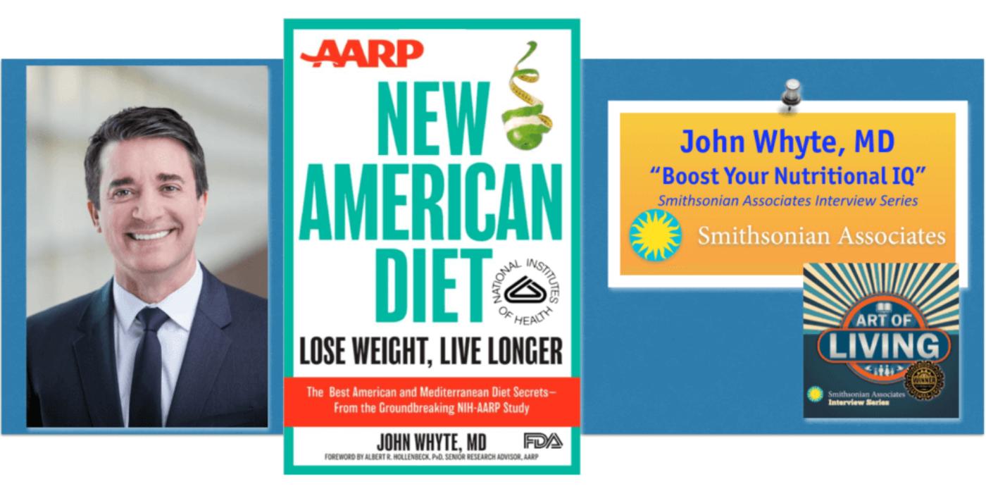 Dr John Whyte, FDA, AARP New American Diet