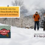 #155 Fitness Benefits of Skiing, Dr. Josef Niebauer