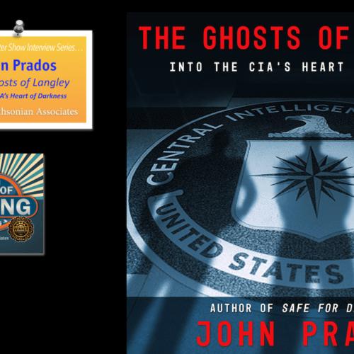 #148 The Ghosts Of Langley, John Prados