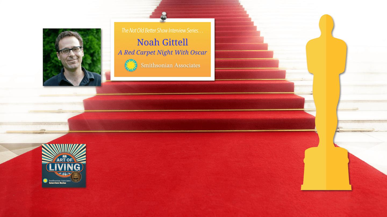 #164 A Red Carpet Night with Oscar - Noah Gittell