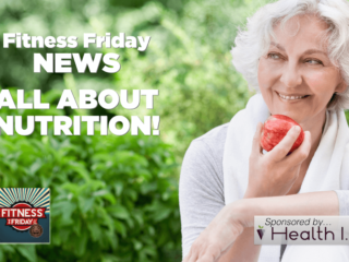 #179 Fitness Friday News: All About Nutrition