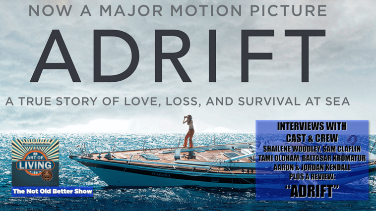 #227 ADRIFT - Review & Interviews: Cast & Crew