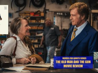 #268 The Old Man and the Gun - Movie Review