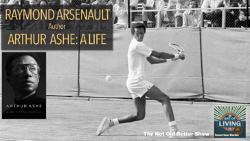 #256 Arthur Ashe - Interview with Ray Arsenault