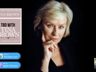 #297 Tina Brown, TBD - New Podcast Launches Today