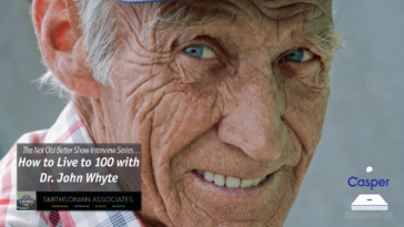 #317 How To Live to 100 with Dr. John Whyte